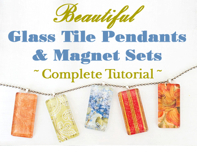 Glass Pendants and Magnet Sets Craft Tutorial